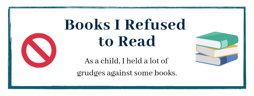 Books I REFUSED to Read as a Child // stories from a childhood book nerd